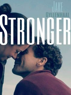 Ardan Movies: Stronger - Jake Gyllenhaal