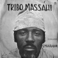 Tribo Massáhi - Estrelando Embaixador (1972)