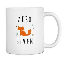 """Zero fox given mug Content + Care Ceramic Gently Hand Wash White Mug, Colour Imprint Full wrap, """"Zero fox given"""" Graphic on both sides. C-Handle Size 11 oz Weig Coffee Zone, Coffee Mugs, Zero Fox Given, Mug Designs, Tea Party, Funny Quotes, Iphone Cases, Internet"""