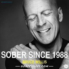 Bruce Willis. #SoberSince #SoberIsSexy