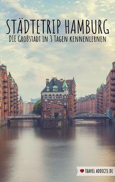 Städtetrip Hamburg – die Stadt in Norddeutschland in 3 Tagen kennenlernen