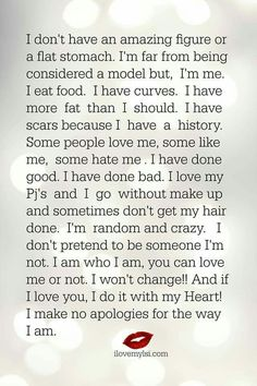 WHEN I.FOUND THIS. I LOVED IT BECAUSE IT REMINDED ME OF MYSELF AND THE WAY A LOT OF THESE YOUNG LADY'S SHOULD BE FEELING....THERE WOULDN'T BE SO MANY Eating disorders