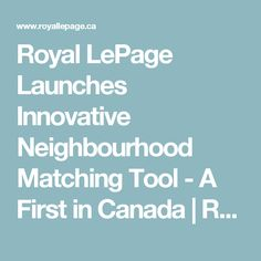 Royal LePage Launches Innovative Neighbourhood Matching Tool - A First in Canada   Royal LePageRoyal LePage