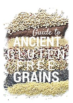 Guide to Gluten Free Ancient Grains #glutenfree