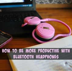 How To Be More Productive with Bluetooth Headphones