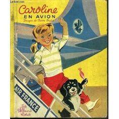 Caroline en avion Blog Vintage, Vintage Images, Garth Williams, Gaston, Lectures, Album, Vintage Magazines, Children's Book Illustration, Used Books