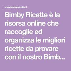 Bimby Ricette è la risorsa online che raccoglie ed organizza le migliori ricette da provare con il nostro Bimby o Thermomix.