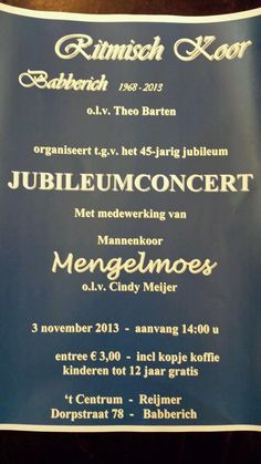 Op 3 november jubileum ritmisch koor #Babberich Jubileumconcert bij 't Centrum Reijmer in Babberich (gemeente #Zevenaar) vanaf14.00 uur. Vrijdag 1 november 2013. via twitter @Sfeervoldiner.