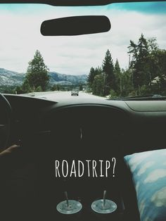 roAd tRipS  • I just want to grab a friend, grab a bag, grab a car, and just drive •