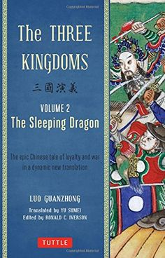 Introducing The Three Kingdoms Volume 2 The Sleeping Dragon The Epic Chinese Tale of Loyalty and War in a Dynamic New Translation with Footnotes. Buy Your Books Here and follow us for more updates!