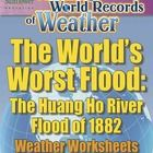 A complete lesson about the world's worst flood that begins with an AMAZING WORLD RECORD OF WEATHER—  ✓ The World's Worst Flood—The Huang Ho River ...