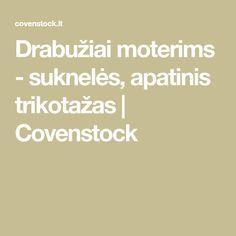 Drabužiai moterims - suknelės, apatinis trikotažas | Covenstock Accounting, Math Equations, Shop, Store