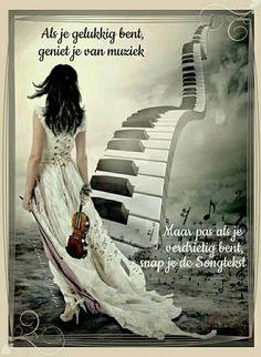 Als je gelukkig bent, geniet je van muziek ...