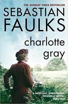 """Read """"Charlotte Gray"""" by Sebastian Faulks available from Rakuten Kobo. In Charlotte Gray, a young scottish woman, goes to Occupied France on a dual mission - officially, to run an appar. Missing In Action, Scottish Women, The Sunday Times, Fiction Books, Bibliophile, Book Lists, Book Format, Audiobooks, Charlotte"""