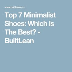 Top 7 minimalist shoes which is the best builtlean