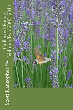 Collected Poems Volume Two 2005-2011 by Scott Ransopher https://www.amazon.com/dp/1539576752/ref=cm_sw_r_pi_dp_x_Npbwyb9YARA8H