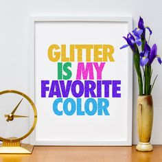 Glitter is My Favorite Color 11x14 Print by HappyLittleGarden, $18.00