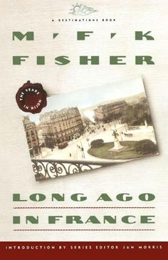 Long Ago in France - MFK Fisher