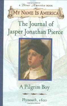My Name Is America: The Journal of Jasper Jonathan Pierce : A Pilgrim Boy, Plymouth, 1620 by Ann Rinaldi Hardcover) for sale online Used Books, Books To Read, My Books, Dear America Books, Thanksgiving Books, Diary Book, My Name Is, Historical Fiction