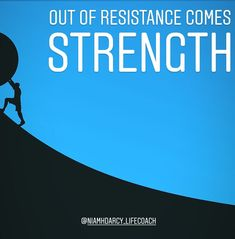 Out of Resistance Comes Strength