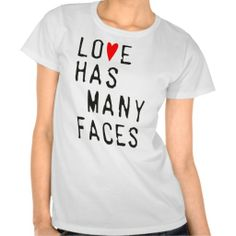 Love has many faces tee shirts lgbt, gay, lesbian, rainbow, fuku, queer, love is love, pride, marriage, equality, equal, rights, bisexual, tolerance, gender, gay bear, woof, oldschool, vintage, couple, lesbro,
