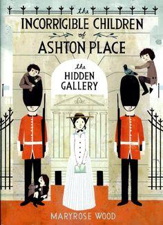 Maryrose Wood : The Hidden Gallery. Incorrigible Children of Ashton Place // Illustrated by Jon Klassen