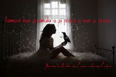 Nero come la notte dolce come l'amore caldo come l'inferno: l'amore non si simula o si prova o non si prova ___ L.B.©