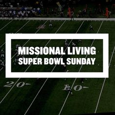 This Sunday we have an opportunity for missional living in community with others. We can come alongside others and learn laugh celebrate pray and share life. We can live on mission throughout the week wherever we go. We have an opportunity for missional living this Sunday as we gather in our homes to watch the Super Bowl. Will you invite a friend into your community this Sunday?  Jesus told his disciples As the father has sent me even so I am sending you. We take this charge very seriously…