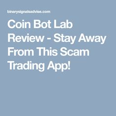 Coin Bot Lab Review - Stay Away From This Scam Trading App! Cryptocurrency Trading, Lab, Coins, Rooms, Labs, Labradors