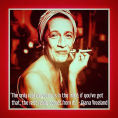 Fashion quote by Diana Vreeland quote. #nyfw