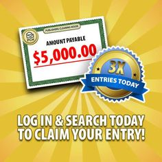 What's better than getting an entry to win $5,000? Getting 3 entries! Log in and search now to be entered to win $5,000! http://bit.ly/PCHSearchandWin_ #PCH