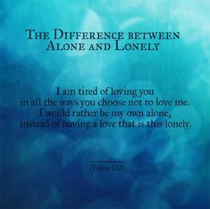 The Difference Between Alone and Lonely: Nikita Gill Strong Woman Quotes Poem Quotes, Life Quotes, Qoutes, Hard Quotes, Attitude Quotes, Destruction Quotes, Lonely Quotes Relationship, Meaningful Quotes, Inspirational Quotes