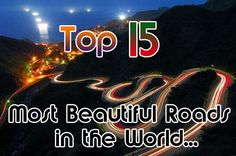 Top 15 Most Beautiful Roads in the World (by CarsAddict)