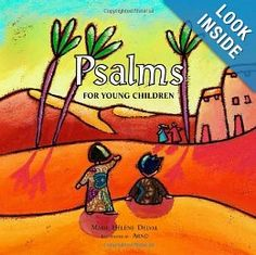 Psalms for Young Children. We use this book for the kids at our Church. It's a great resource.