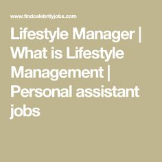 """Here is """"Lifestyle Management"""" defined by a celebrity personal assistant and headhunter to the stars. Brian Daniel has worked with Hollywood A-list, royalty and billionaires. Assistant Jobs, Virtual Assistant, What Is Lifestyle, Extra Money, Helpful Tips, Blogging, Encouragement, Career, Management"""