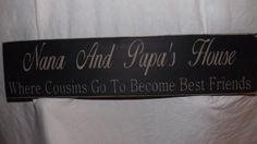 """Create Your Own Wood Sign, Grandparents Sign """"Nana And Papa's House Where Cousins Go To Become Best Friends"""" Solid Wood Sign Hand painted on Etsy, $17.95"""