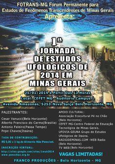 OVNI Hoje!Primeira Jornada de Estudos Ufológicos de 2014 em Minas Gerais - Brasil » OVNI Hoje!