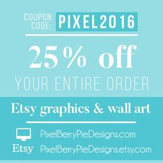 Get 25% your order of Etsy banner packages & 8x10 wall art from Pixel Berry Pie Designs!