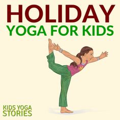 Kids yoga is a fun way to celebrate holidays year round. This collection of holiday yoga lesson plans gets children learning, moving, and having fun!
