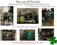 It's a Luck of the Irish #sale! Receive 10% OFF all #BigGreenEgg accessories and 2 for $45 on 20lb charcoal bags! Don't miss out. This will only be around as long as March is!  #southerndesignnursery #sale #spring #grilling #barbecue #bbq #instalike #instagram #followme #georgia #business #retail #garden #backyard #lawn #landscaping #yard #outdoors #plants #trees #cooking #discount #special