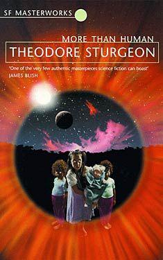 Theodore Sturgeon, More Than Human SF Masterworks Science Fiction #TheGateway