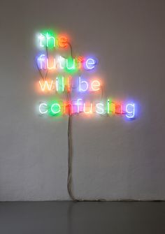 * You can see Will Be as part of For Now, Tim Etchells' solo exhibition at…