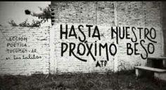 Hasta nuestro próximo beso #Acción Poética Tucumán #accionpoetica