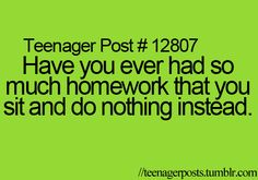 So much homework.... sit and do nothing.