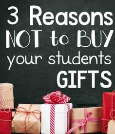 3 Reasons NOT To Buy Your Students Gifts Some Things Consider Before You Purchase