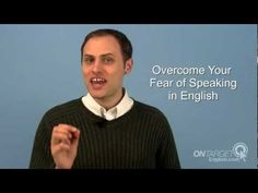 How Can You Conquer Your Fear of Speaking in English?  www.OnTargetEnglish.com