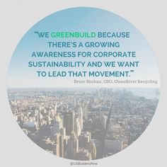 Clean River Recycling #Greenbuild's because... #quotes #inspiration