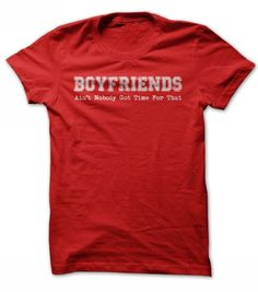 Boyfriends T Shirts, Hoodies. Check price ==► https://www.sunfrog.com/Funny/boyfriends-aint-nobody-got-time-for-that-shirt-red-ladies.html?41382 $19