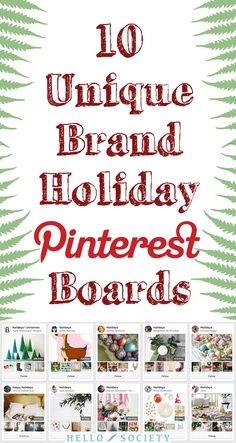 """""""10 Unique Brand Holiday Pinterest Boards,"""" via HelloSociety Blog -- Good boards to follow and good tips for businesses on how and what to pin during the holiday season."""