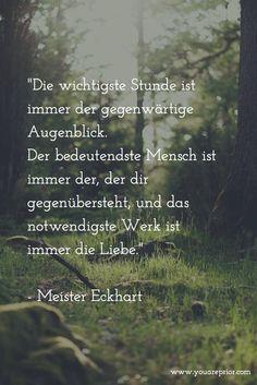 Die wichtigste Stunde - Meister Eckhart #youareprior #Zitate
